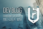 Rainbow Six: Siege – RAINBOW SIX SIEGE'S ANTI-CHEAT WAR